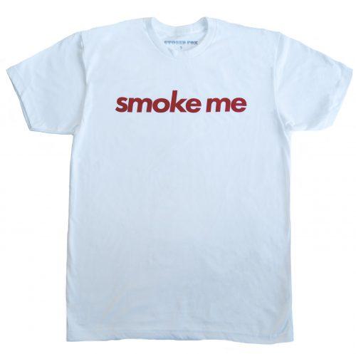 smoke me shirt